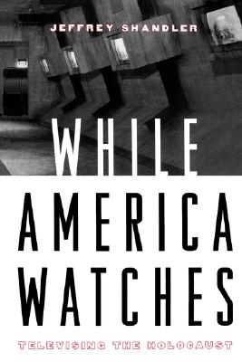 While America Watches By Shandler, Jeffrey