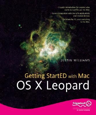 Getting StartED With Mac OS X Leopard By Williams, Justin