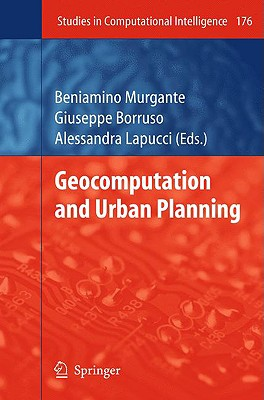 Geocomputation and Urban Planning By Murgante, Beniamino (EDT)/ Borruso, Giuseppe (EDT)/ Lapucci, Alessandra (EDT)